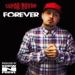 Supar Novar 'Forever' Album (Prod. by Show N Prove) (Free download)