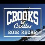 Crooks &amp; Castles 2012 Recap