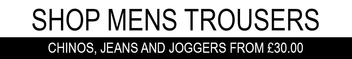 Jeans, Chino's and joggers