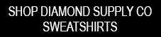 Shop Diamond Supply Co Sweatshirts